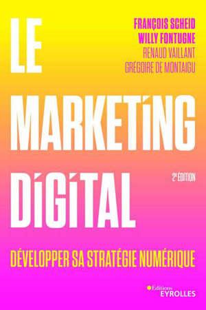 Le marketing digital : développer sa stratégie numérique
