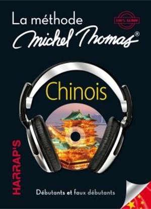 Chinois : la méthode Michel Thomas, 100 % audio : débutants et faux débutants