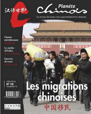 Planète chinois. n° 28, Les migrations chinoises
