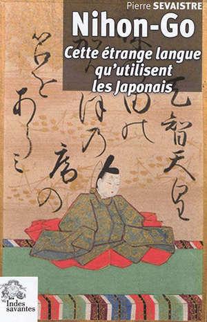 Nihon-go : cette étrange langue qu'utilisent les Japonais
