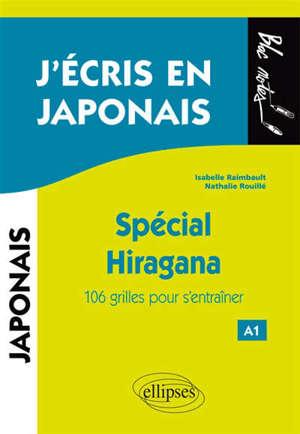 J'écris en japonais : spécial hiragana : 106 grilles pour s'entraîner, A1