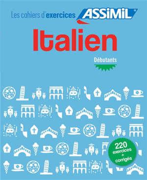 Italien : débutants : 220 exercices + corrigés