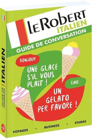 Le Robert italien : guide de conversation : voyages, business, études