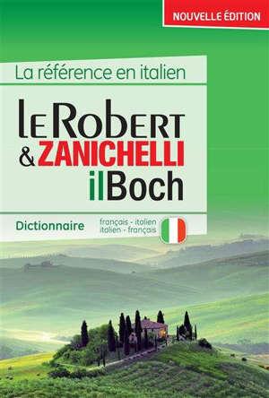 Le Robert & Zanichelli, il Boch : dictionnaire français-italien, italien-français = Dizionario francese-italiano, italiano-francese