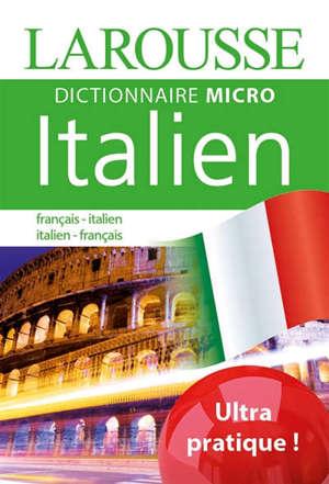 Dictionnaire micro Larousse italien : français-italien, italien-français = francese-italiano, italiano-francese