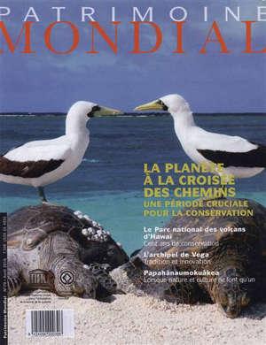 Patrimoine mondial. n° 79, La planète à la croisée des chemins : une période cruciale pour la conservation