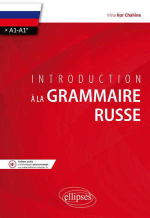 Introduction à la grammaire russe : A1-A1+