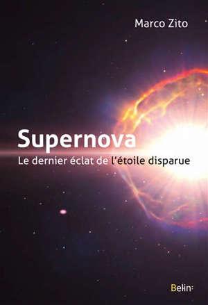 Supernova : le dernier éclat de l'étoile disparue