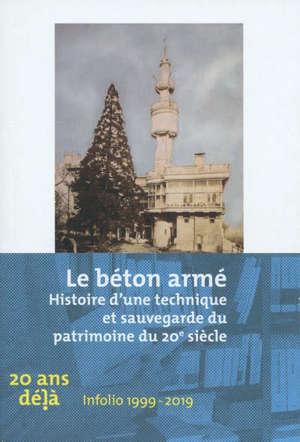 Le béton armé : histoire d'une technique et sauvegarde du patrimoine du 20e siècle