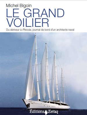 Le grand voilier : du dériveur à Phocéa, journal de bord d'un architecte naval