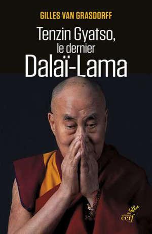 TENZIN GYATSO, LE DERNIER DALAI LAMA