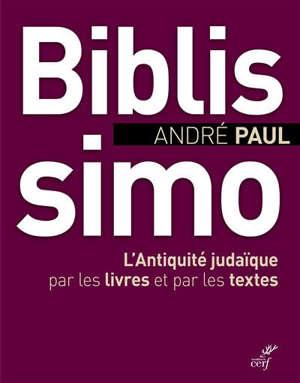 Biblissimo : l'Antiquité judaïque par les livres et par les textes