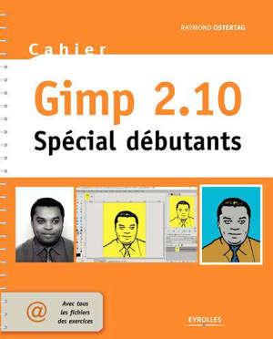 Cahier Gimp 2.10 : spécial débutants