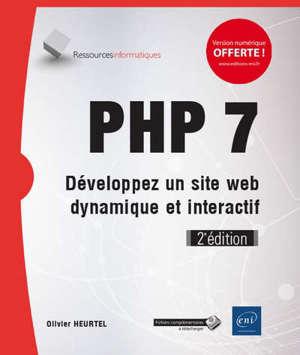 PHP 7 : développez un site web dynamique et interactif