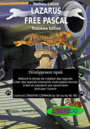 Lazarus Free Pascal : développement rapide : programmation, livre de coaching créatif par les solutions