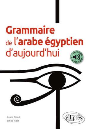 Grammaire de l'arabe égyptien d'aujourd'hui