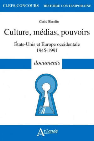 Culture, médias, pouvoirs : Etats-Unis et Europe occidentale, 1945-1991 : documents