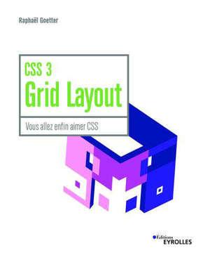 CSS 3 Grid Layout : vous allez enfin aimer CSS