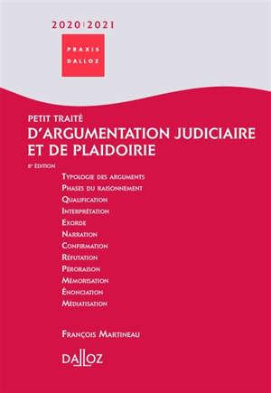 Petit traité d'argumentation judiciaire et de plaidoirie : 2020-2021