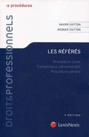 Les référés : procédure civile, contentieux administratif, procédure pénale