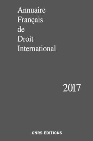 Annuaire français de droit international. Volume 63, 2017