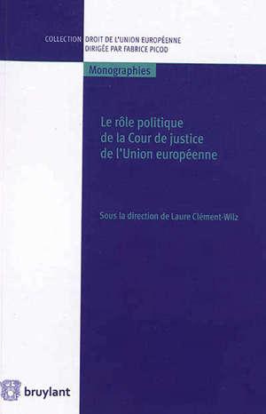 Le rôle politique de la Cour de justice de l'Union européenne