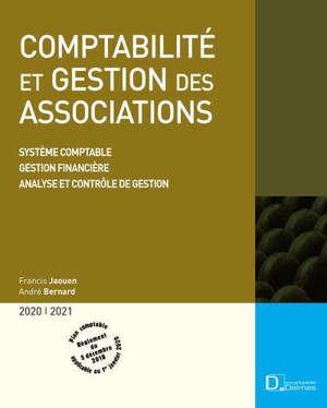 Comptabilité et gestion des associations 2020-2021 : système comptable, gestion financière, analyse et contrôle de gestion