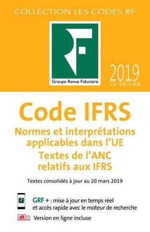Code IFRS 2019 : normes et interprétations applicables dans l'UE, textes de l'ANC relatifs aux IFRS : textes consolidés à jour au 1er juin 2019