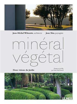 Minéral-végétal : deux visions du jardin