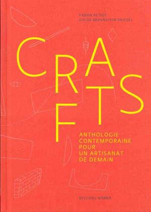 Crafts : anthologie contemporaine pour un artisanat de demain