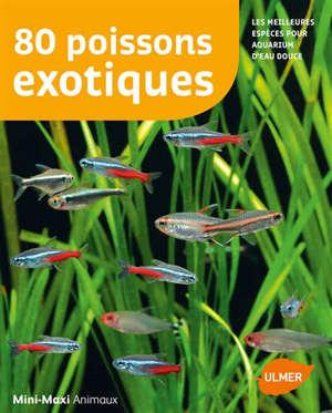 80 poissons exotiques : les meilleures espèces pour aquarium d'eau douce