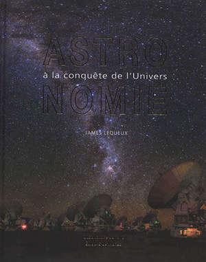 Astronomie : à la conquête de l'Univers