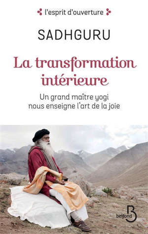 La transformation intérieure : un grand maître yogi nous enseigne l'art de la joie