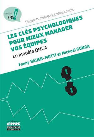 Les clefs psychologiques pour mieux manager vos équipes : le modèle ONCA
