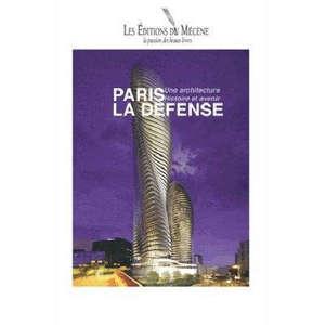 Paris-La Défense : une architecture, histoire et avenir