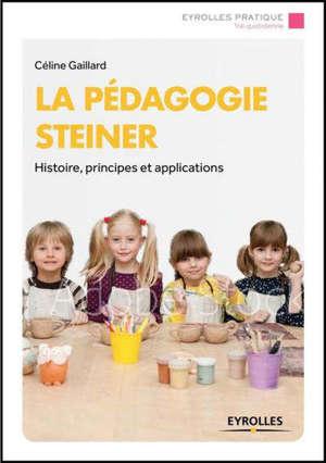 La pédagogie Steiner : histoire, principes et applications