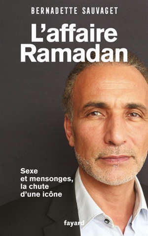 L'affaire Ramadan : sexe et mensonges, la chute d'une icône