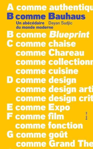B comme Bauhaus : un abécédaire du monde moderne