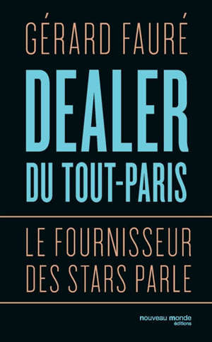 Dealer du Tout-Paris : le fournisseur des stars parle