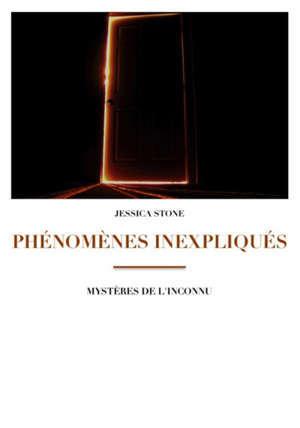 Phénomènes inexpliqués : mystères de l'inconnu