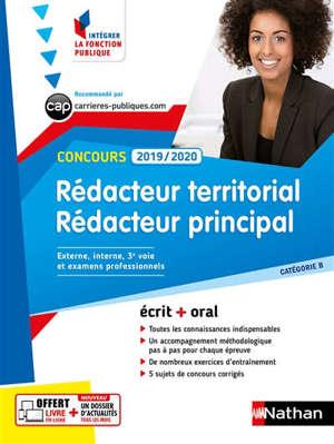 Rédacteur territorial, rédacteur principal concours 2019-2020 : catégorie B, concours externe, interne et 3e voie, examens professionnels : écrit + oral