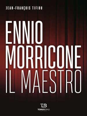 Ennio Morricone : il maestro