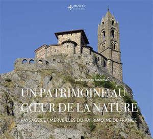 Un patrimoine au coeur de la nature : paysages et merveilles du patrimoine de France