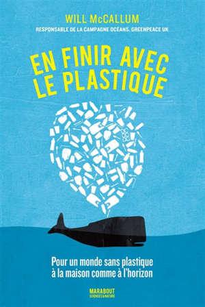 En finir avec le plastique : pour un monde sans plastique à la maison comme à l'horizon