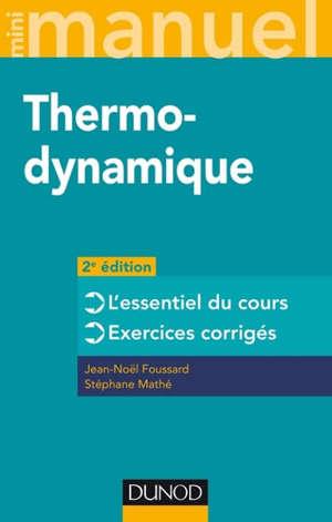 Thermodynamique : l'essentiel du cours, exercices corrigés