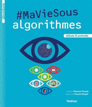 #Ma vie sous algorithmes : débats & portraits