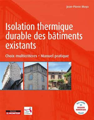 Isolation thermique durable des bâtiments existants : choix multicritères : manuel pratique
