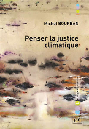Penser la justice climatique : devoirs et politiques