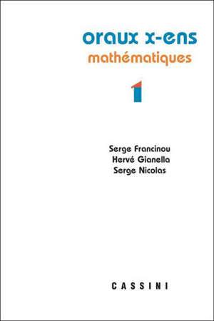 Oraux X-ENS. Volume 1, Mathématiques