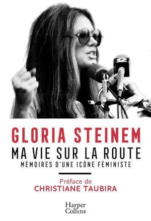 Ma vie sur la route : mémoires d'une icône féministe